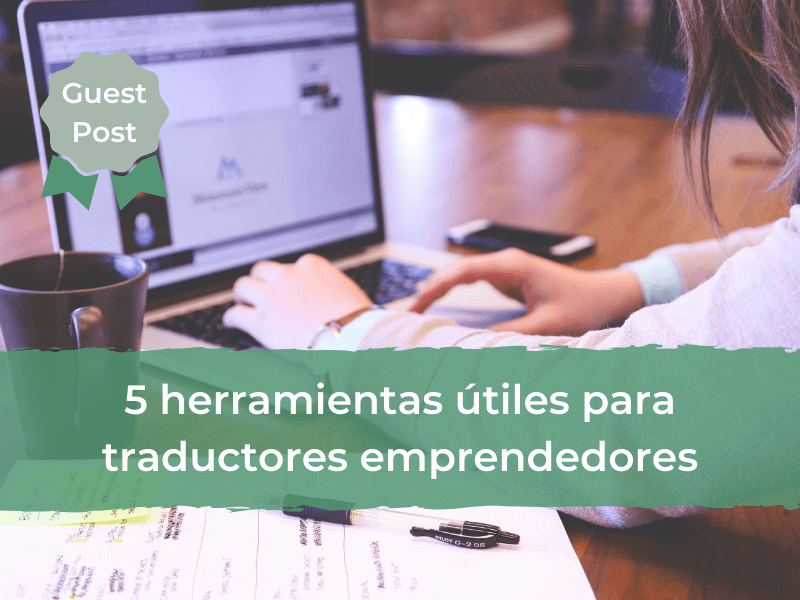 5 herramientas útiles para traductores emprendedores