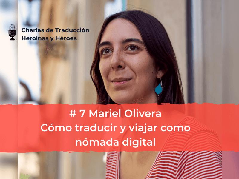 Charlas de Traducción – #7 Mariel Olivera – Cómo traducir y viajar como nómada digital