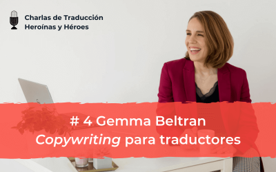 Charlas de Traducción – #4 Gemma Beltran: copywriting para traductores