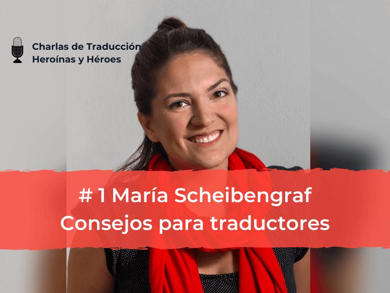 Charlas de Traducción. #1 María Scheibengraf: consejos para traductores freelance