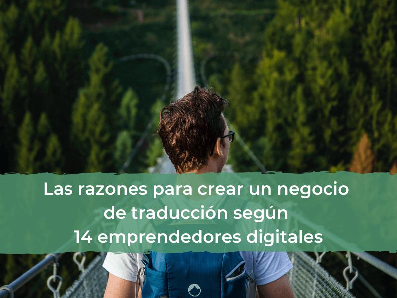 Las razones para crear un negocio de traducción según 14 emprendedores digitales