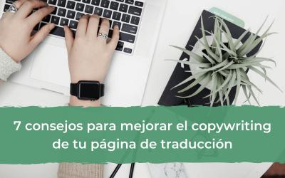 7 consejos prácticos para mejorar el copywriting de tu página de traducción