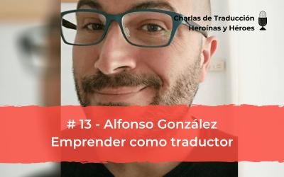 Charlas de Traducción #13 – Alfonso González