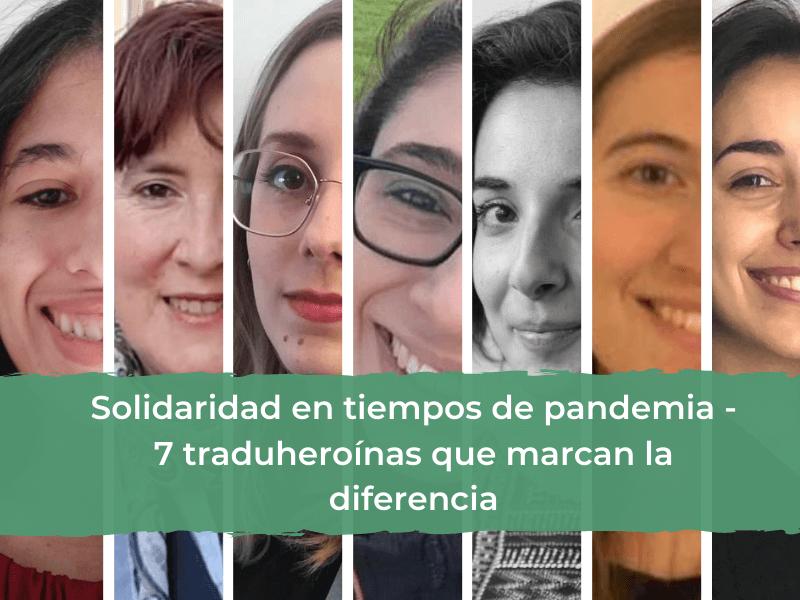 Solidaridad en tiempos de pandemia (7 traduheroínas que marcan la diferencia)