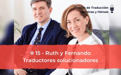 Charlas de Traducción #15 – Ruth y Fernando – Traductores solucionadores