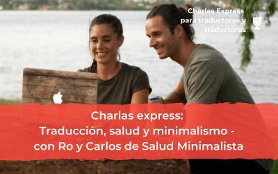 Charlas Express: Traducción, salud y minimalismo – Con Ro y Carlos de Salud Minimalista