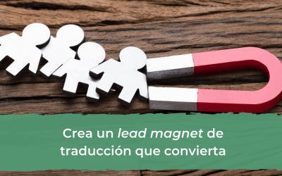 Crea un lead magnet de traducción que convierta