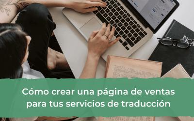 Cómo crear una página de ventas para tus servicios de traducción