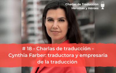 Charlas de Traducción #18 (con Cynthia Farber) – Traductora y empresaria de la traducción