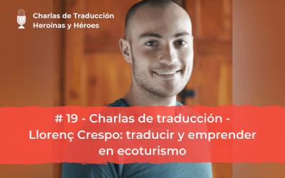 Charlas de Traducción #19 (con Llorenç Crespo) – Traducir y emprender en ecoturismo